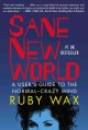 SANE NEW WORLD : A USER