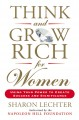 THINK AND GROW RICH FOR WOMEN : USING YOUR POWER TO CREATE SUCCESS AND SIGNIFICANCE