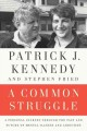 A COMMON STRUGGLE : A PERSONAL JOURNEY THROUGH THE PAST AND FUTURE OF MENTAL ILLNESS AND ADDICTION