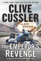[The emperor's revenge : an Oregon files adventure<br / >Clive Cussler and Boyd Morrison.]