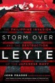 STORM OVER LEYTE : THE PHILIPPINE INVASION AND THE DESTRUCTION OF THE JAPANESE NAVY