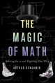 THE MAGIC OF MATH : SOLVING FOR X AND FIGURING OUT WHY