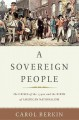 A SOVEREIGN PEOPLE : THE CRISES OF THE 1790S AND THE BIRTH OF AMERICAN NATIONALISM
