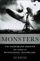 MONSTERS : THE HINDENBURG DISASTER AND THE BIRTH OF PATHOLOGICAL TECHNOLOGY