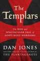 THE TEMPLARS : THE RISE AND SPECTACULAR FALL OF GOD