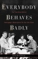 EVERYBODY BEHAVES BADLY : THE TRUE STORY BEHIND HEMINGWAY