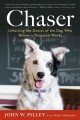 CHASER : UNLOCKING THE GENIUS OF THE DOG WHO KNOWS A THOUSAND WORDS