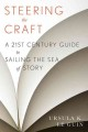 STEERING THE CRAFT : A TWENTY-FIRST CENTURY GUIDE TO SAILING THE SEA OF STORY
