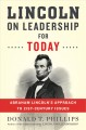 LINCOLN ON LEADERSHIP FOR TODAY : ABRAHAM LINCOLN