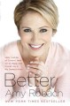 BETTER : HOW I LET GO OF CONTROL, HELD ON TO HOPE, AND FOUND JOY IN MY DARKEST HOUR