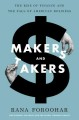 MAKERS AND TAKERS : THE RISE OF FINANCE AND THE FALL OF AMERICAN BUSINESS