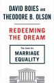REDEEMING THE DREAM : THE CASE FOR MARRIAGE EQUALITY
