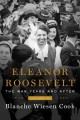 ELEANOR ROOSEVELT : THE WAR YEARS AND AFTER  VOLUME THREE, 1939-1962