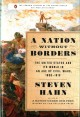A NATION WITHOUT BORDERS : THE UNITED STATES AND ITS WORLD IN AN AGE OF CIVIL WARS, 1830-1910