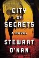[City of secrets<br / >Stewart O'Nan.]