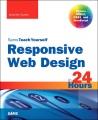 SAMS TEACH YOURSELF RESPONSIVE WEB DESIGN IN 24 HOURS