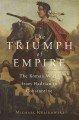 THE TRIUMPH OF EMPIRE : THE ROMAN WORLD FROM HADRIAN TO CONSTANTINE