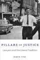 PILLARS OF JUSTICE : LAWYERS AND THE LIBERAL TRADITION