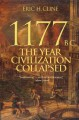 1177 B C  : THE YEAR CIVILIZATION COLLAPSED
