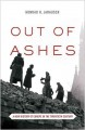OUT OF ASHES : A NEW HISTORY OF EUROPE IN THE TWENTIETH CENTURY