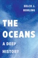 THE OCEANS : A DEEP HISTORY