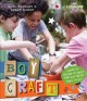 BOYCRAFT : LOADS OF THINGS TO MAKE FOR AND WITH BOYS (AND GIRLS)