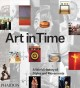 ART IN TIME : A WORLD HISTORY OF STYLES AND MOVEMENTS
