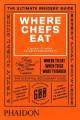 WHERE CHEFS EAT : A GUIDE TO CHEFS