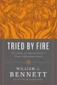 TRIED BY FIRE : THE STORY OF CHRISTIANITY
