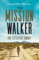 THE MISSION WALKER : I WAS GIVEN THREE MONTHS TO LIVE   EDIE LITTLEFIELD SUNDBY