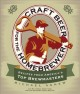 CRAFT BEER FOR THE HOMEBREWER : RECIPES FROM AMERICA