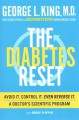 THE DIABETES RESET : AVOID IT, CONTROL IT, EVEN REVERSE IT : A DOCTOR