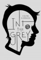 [Into the grey<br / >Celine Kiernan.]