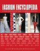 THE FASHION ENCYCLOPEDIA : A VISUAL RESOURCE FOR TERMS, TECHNIQUES, AND STYLES