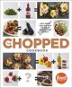 THE CHOPPED COOKBOOK : USE WHAT YOU