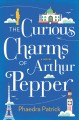 [The curious charms of Arthur Pepper<br / >Phaedra Patrick.]