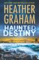 [Haunted destiny<br / >Heather Graham.]