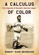 A CALCULUS OF COLOR : THE INTEGRATION OF BASEBALL
