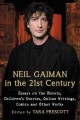 NEIL GAIMAN IN THE 21ST CENTURY : ESSAYS ON THE NOVELS, CHILDREN