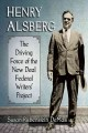HENRY ALSBERG : THE DRIVING FORCE OF THE NEW DEAL FEDERAL WRITERS