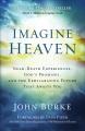 IMAGINE HEAVEN : NEAR-DEATH EXPERIENCES, GOD