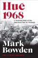 HUê 1968 : A TURNING POINT OF THE AMERICAN WAR IN VIETNAM