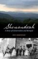 SHENANDOAH : A STORY OF CONSERVATION AND BETRAYAL