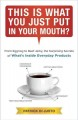 THIS IS WHAT YOU JUST PUT IN YOUR MOUTH? : FROM EGGNOG TO BEEF JERKY, THE SURPRISING SECRETS OF WHAT