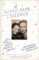 A FIFTY-YEAR SILENCE : LOVE, WAR, AND A RUINED HOUSE IN FRANCE