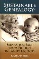 SUSTAINABLE GENEALOGY : SEPARATING FACT FROM FICTION IN FAMILY LEGENDS
