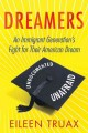 DREAMERS : AN IMMIGRANT GENERATION