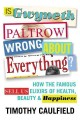 IS GWYNETH PALTROW WRONG ABOUT EVERYTHING? : HOW THE FAMOUS SELL US ELIXIRS OF HEALTH, BEAUTY & HAPPINESS