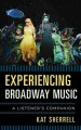 EXPERIENCING BROADWAY MUSIC : A LISTENER