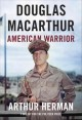 DOUGLAS MACARTHUR : AMERICAN WARRIOR